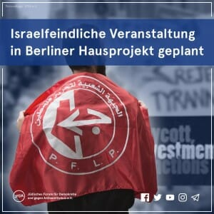 Veranstaltung der palästinensischen Terrorgruppe PFLP in Berlin geplant