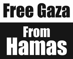 Free Gaza from Hamas! Und dann?