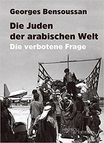 Der Exodus der Juden aus der arabischen Welt