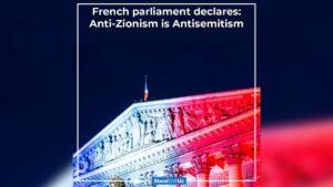 Französisches Parlament erklärt: Antizionismus ist Antisemitismus