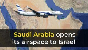 Saudi-Arabien hat erklärt, seinen Luftraum für Israel zu öffnen