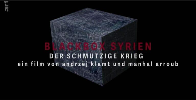 """Die Dokumentation """"Black Box Syrien"""", an der auch Mena-Watch-Autor Oliver M. Piecha mitgearbeitet hat"""