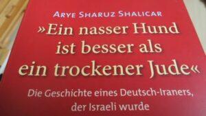 """Arye Sharuz Shalicars autobigraphischer Roman """"Ein nasser Hund ist besser als ein trockener Jude"""""""